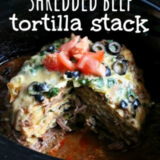 Slow Cooker Shredded Beef Tortilla Stack
