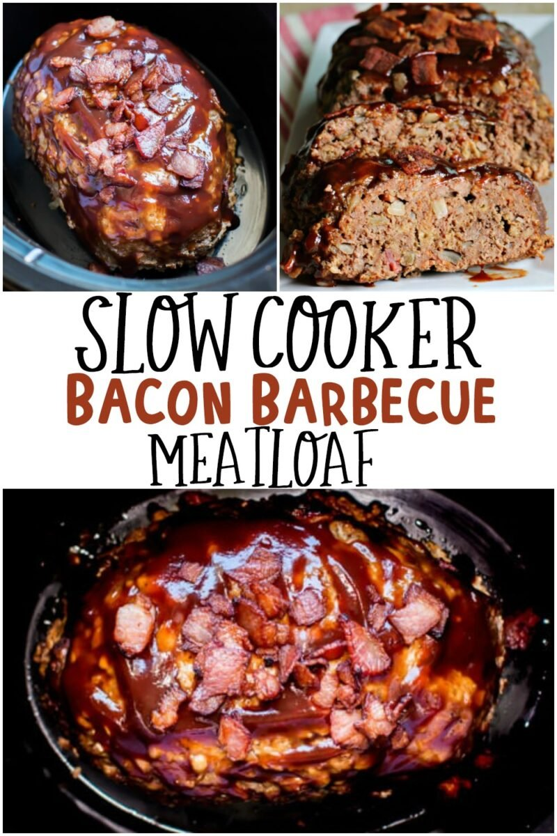 collage of bacon barbecue meatloaf photos with text overlay that says: Slow Cooker Bacon Barbecue Meatloaf