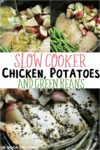collage of chicken meal with text over lay that says: Slow Cooker Chicken, Potatoes and Green Beans