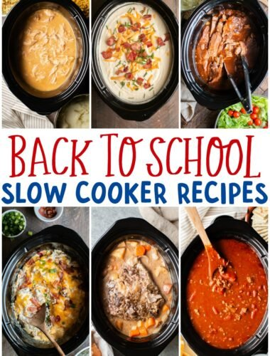 Collage of 6 slow cooker meals. Text overlay that says Back to School Slow Cooker Recipes
