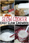 collage of photos of how to make easy clam chowder, for pinterest.