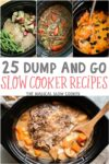 collage of food in a slow cooker with a text overlay that says 25 dump and go slow cooker recipes.