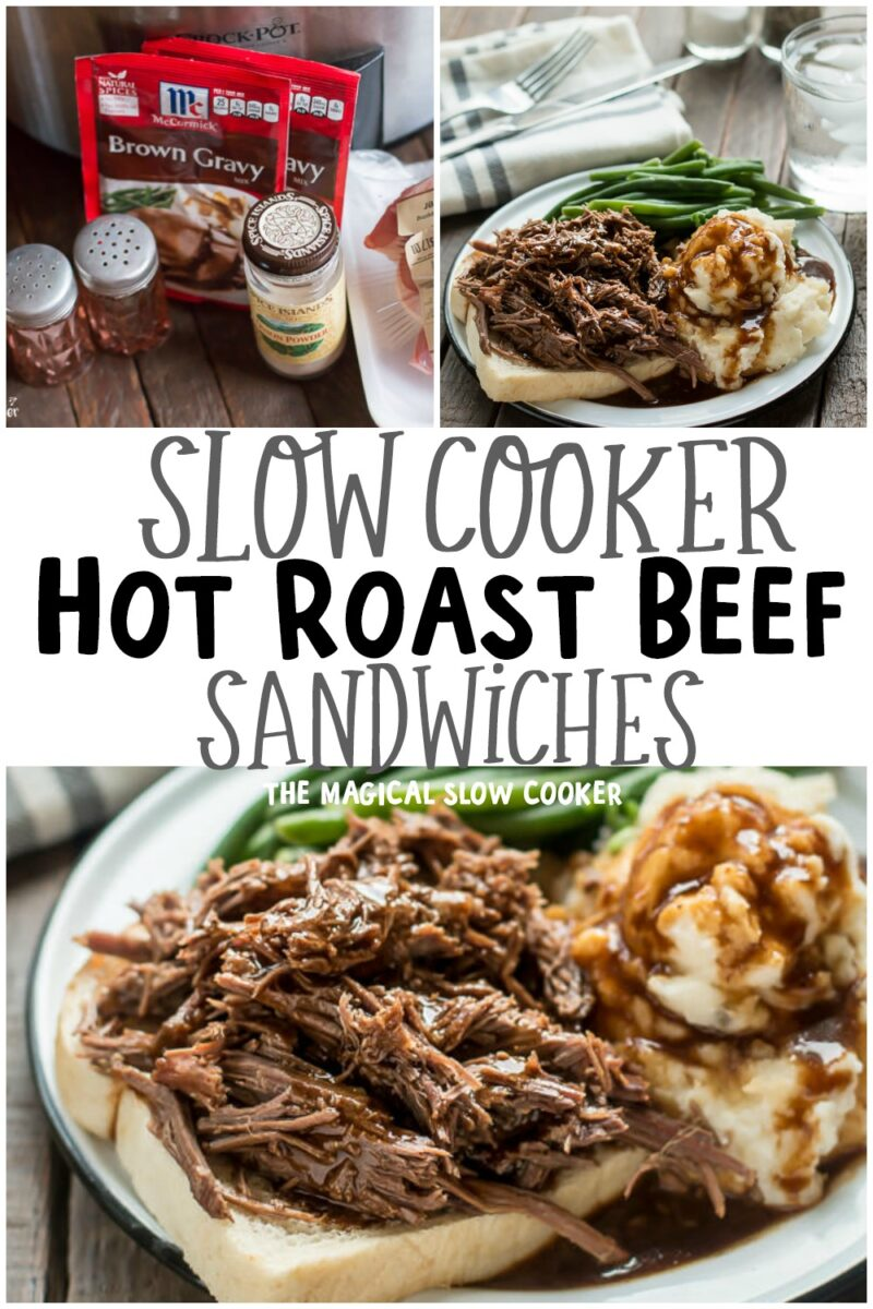 collage of photos of roast beef sandwiches with text overlay that says: Slow Cooker Hot Roast Beef Sandwiches