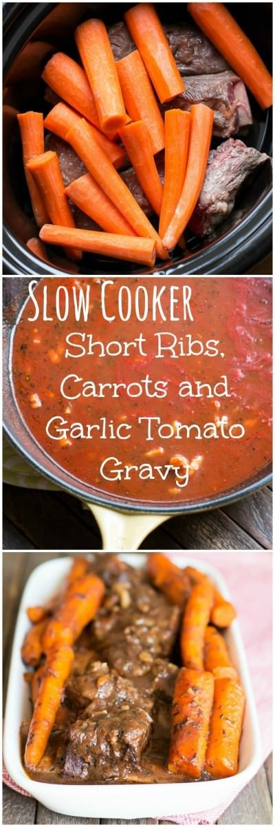 Short Ribs, Carrots and Garlic Tomato Gravy - The Magical Slow Cooker