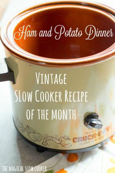 Slow Cooker Vintage Ham and Potato Dinner