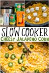 collage of cheesy jalapeno corn images with text overlay for pinterest