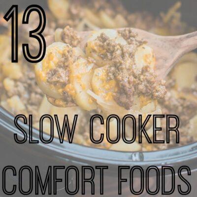 13 Slow Cooker Comfort Food Recipes