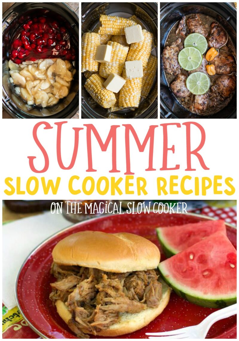 collage of slow cooker recipes with text over lay that says summer slow cooker recipes.