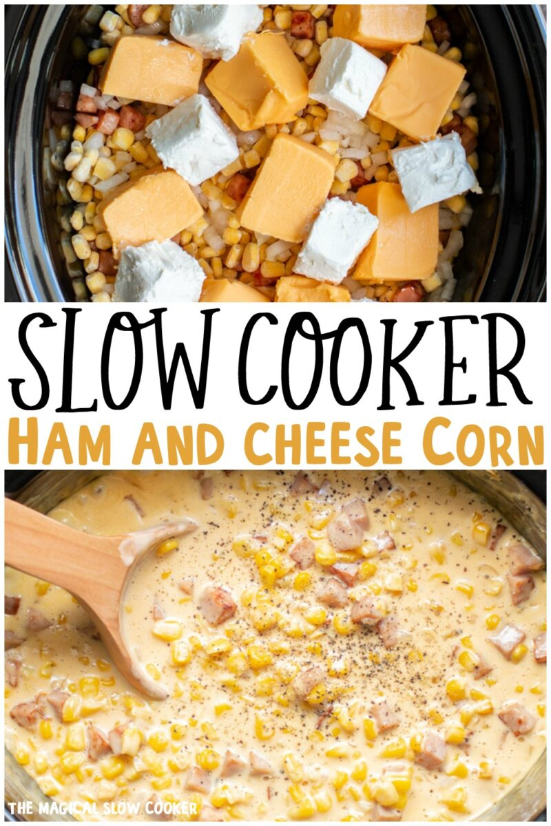 collage of ham and cheese corn photos with text overlay for pinterest
