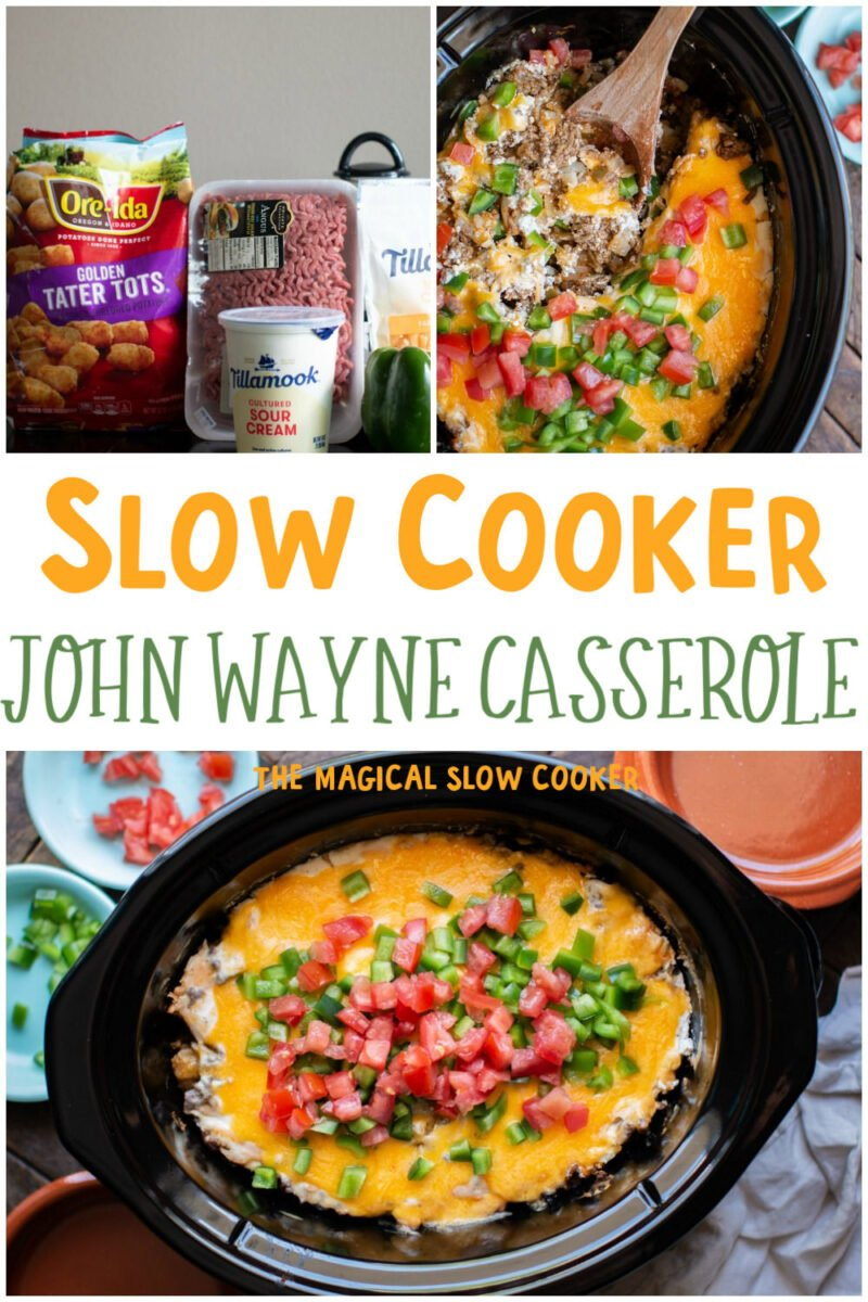 collage of photos of john wayne casserole with text overlay that says: Slow Cooker John Wayne Casserole