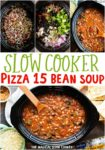 collage of pizza 15 bean soup for pinterest