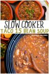 collage of taco 15 bean soup for pinterest