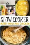 collage of honey mustard chicken photos with text over lay that says: Slow Cooker Honey Mustard Chicken
