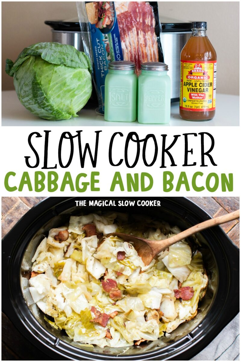 2 photo collage of slow cooker cabbage with text overlay that says: Slow Cooker Cabbage and Bacon