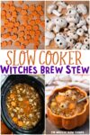collage of witches brew stew photos with text overlay for pinterest