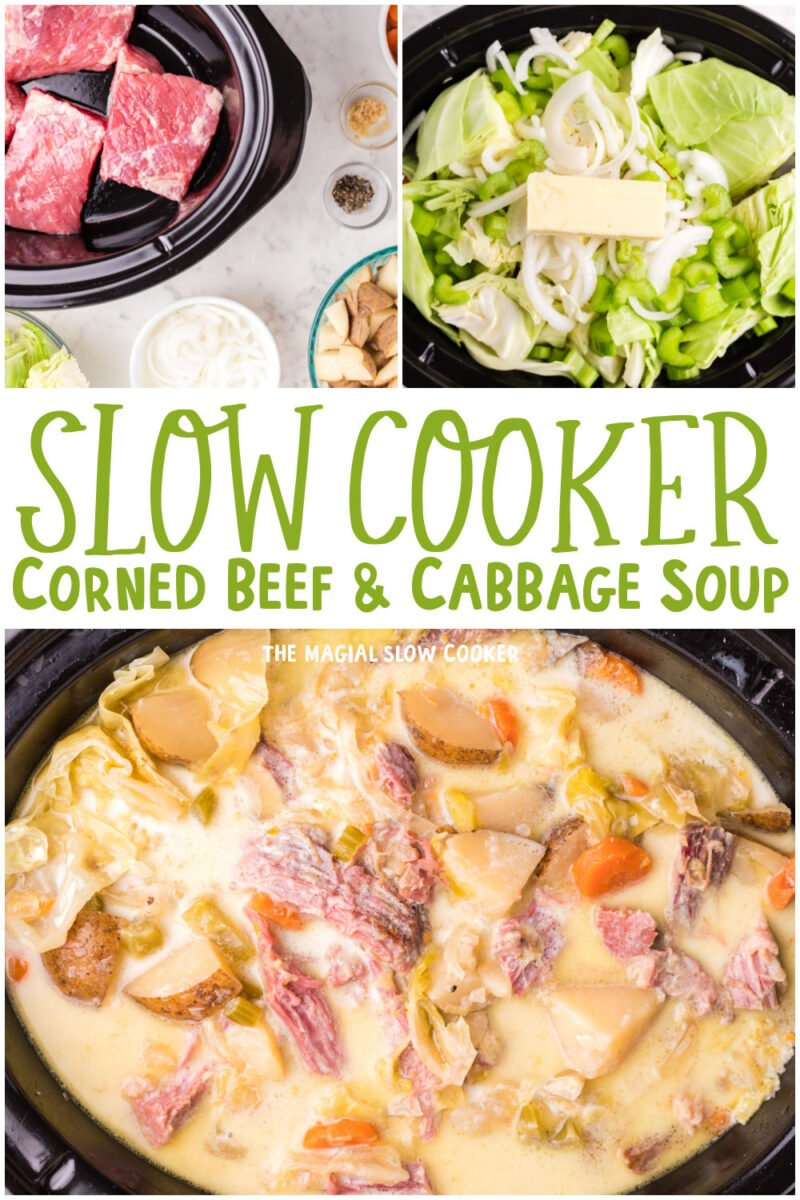 collage of corned beef soup images with text over lay that says slow cooker corned beef and cabbage soup